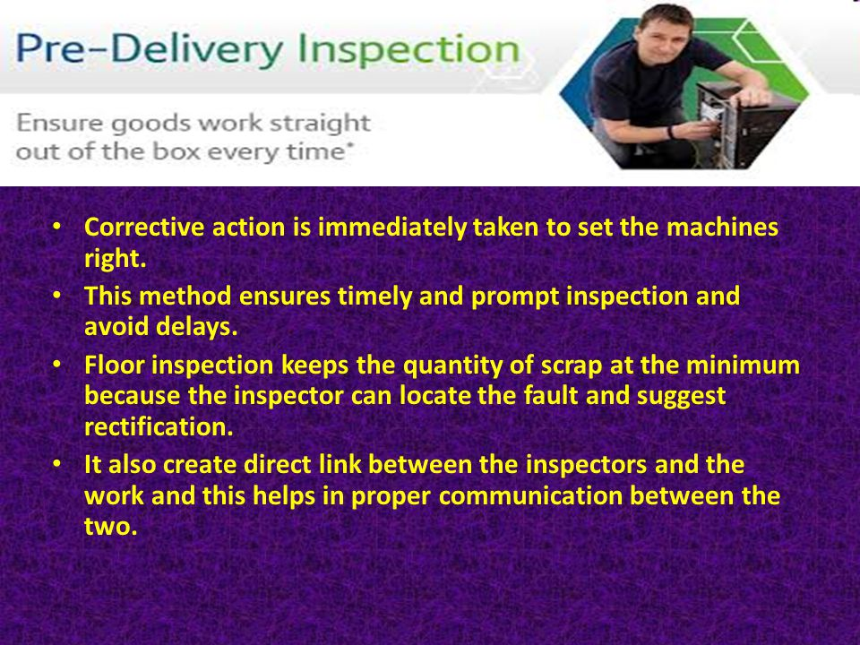 Corrective action is immediately taken to set the machines right.