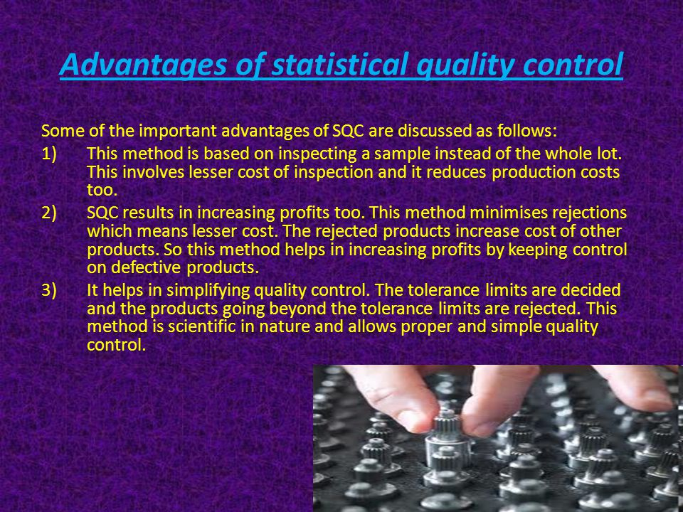 Advantages of statistical quality control