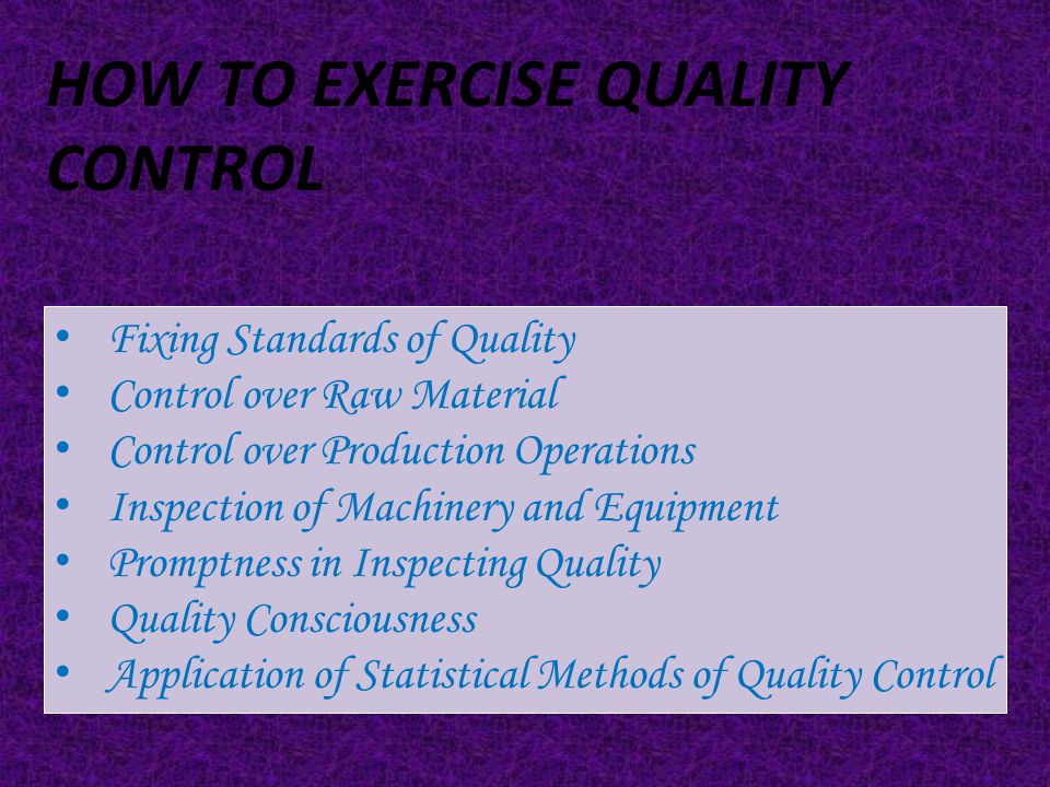 How to Exercise Quality Control