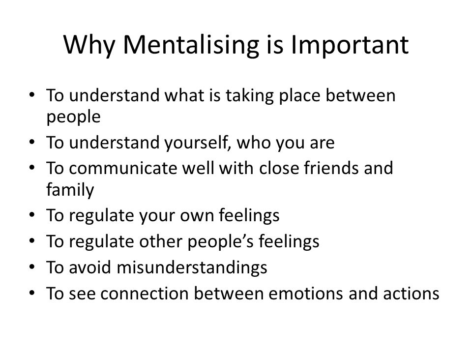 Why Mentalising is Important