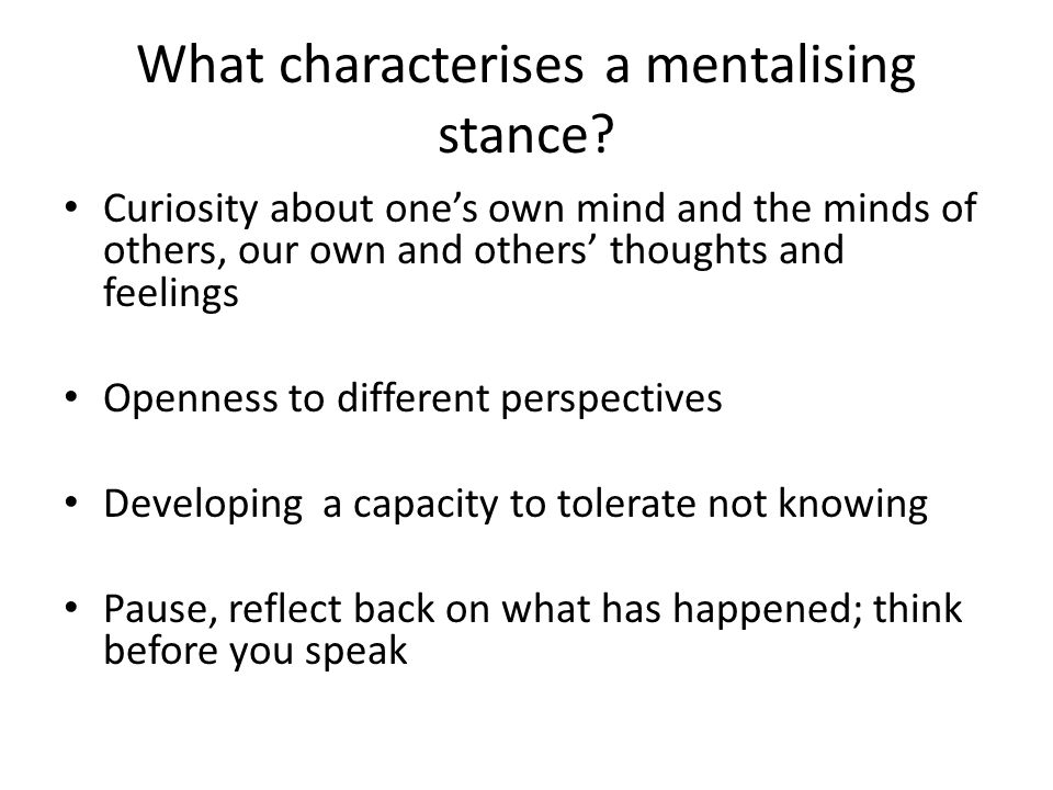 What characterises a mentalising stance