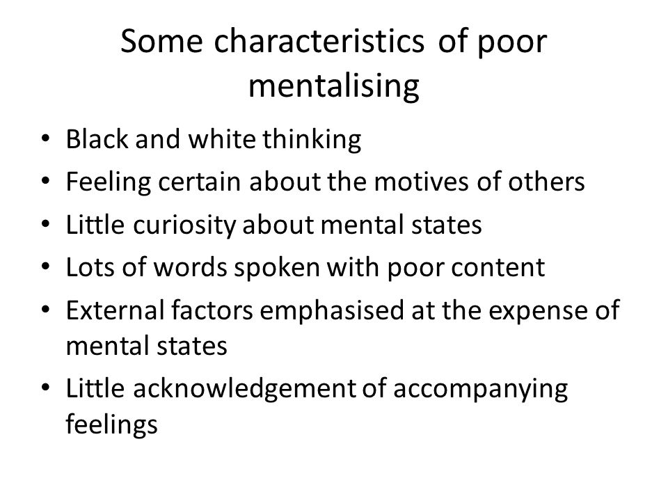 Some characteristics of poor mentalising