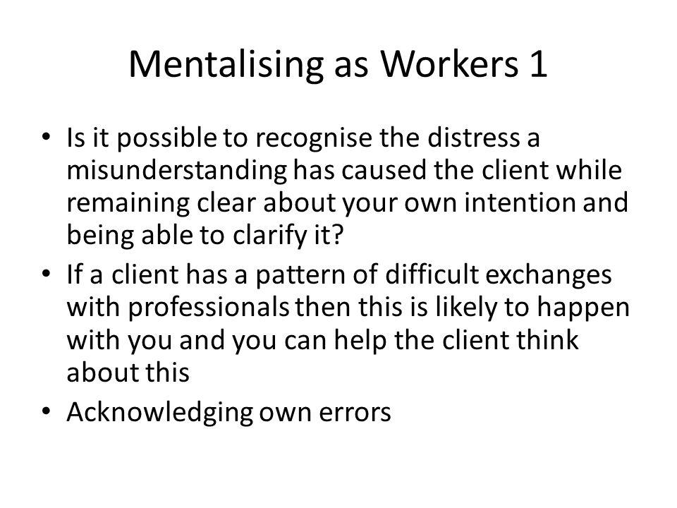 Mentalising as Workers 1