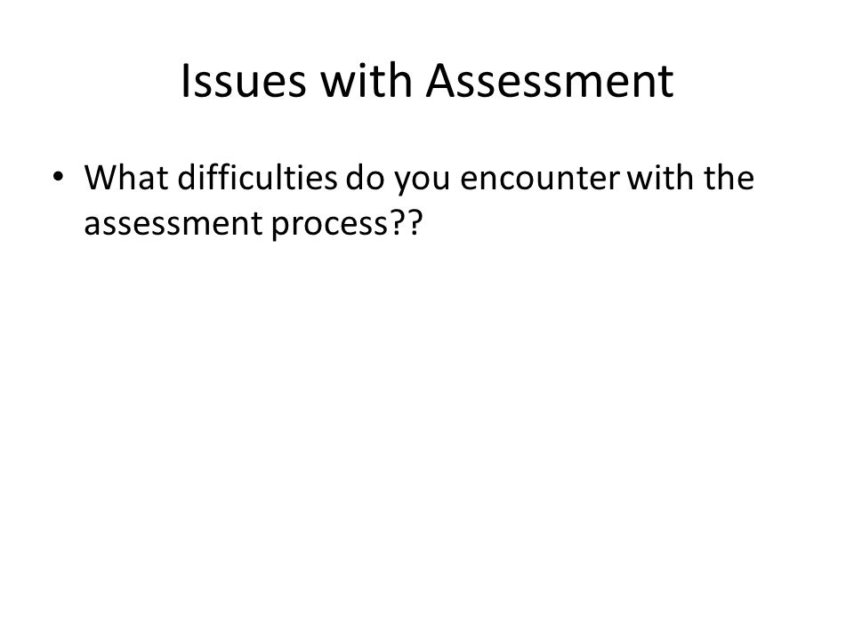 Issues with Assessment