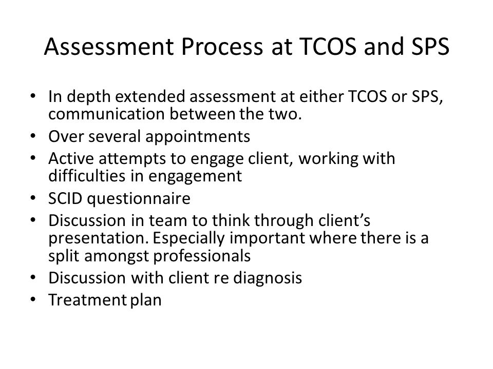 Assessment Process at TCOS and SPS