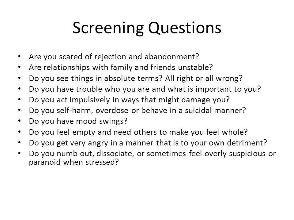 Screening Questions Are you scared of rejection and abandonment
