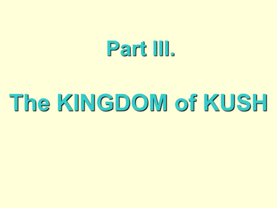Part III. The KINGDOM of KUSH
