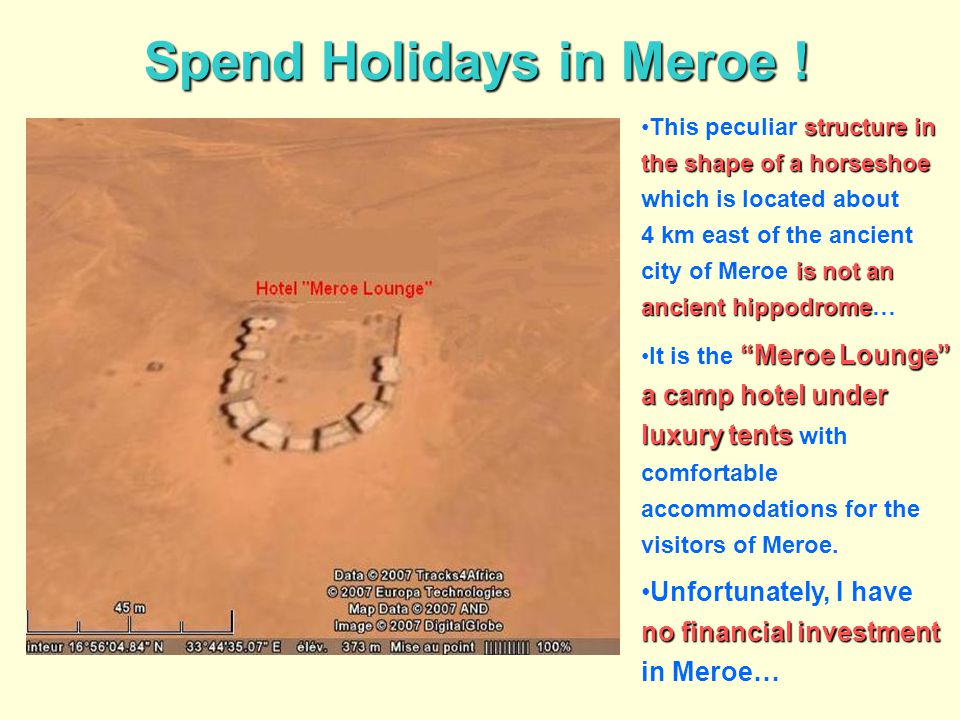 Spend Holidays in Meroe !