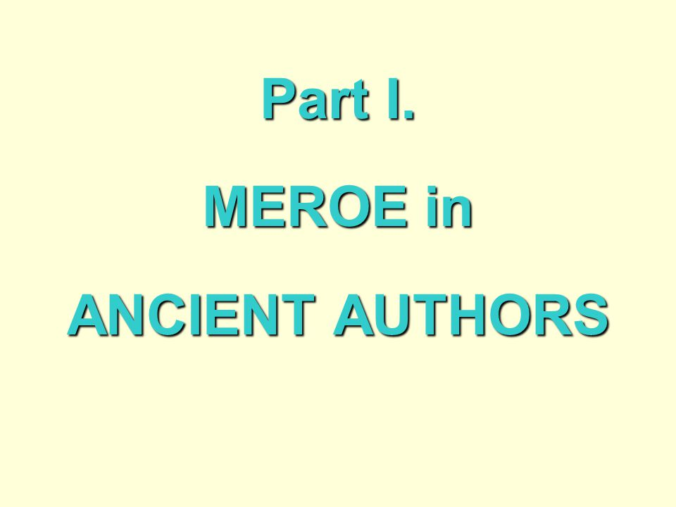 Part I. MEROE in ANCIENT AUTHORS