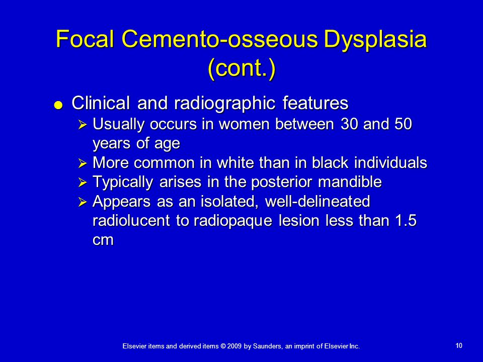 Focal Cemento-osseous Dysplasia (cont.)