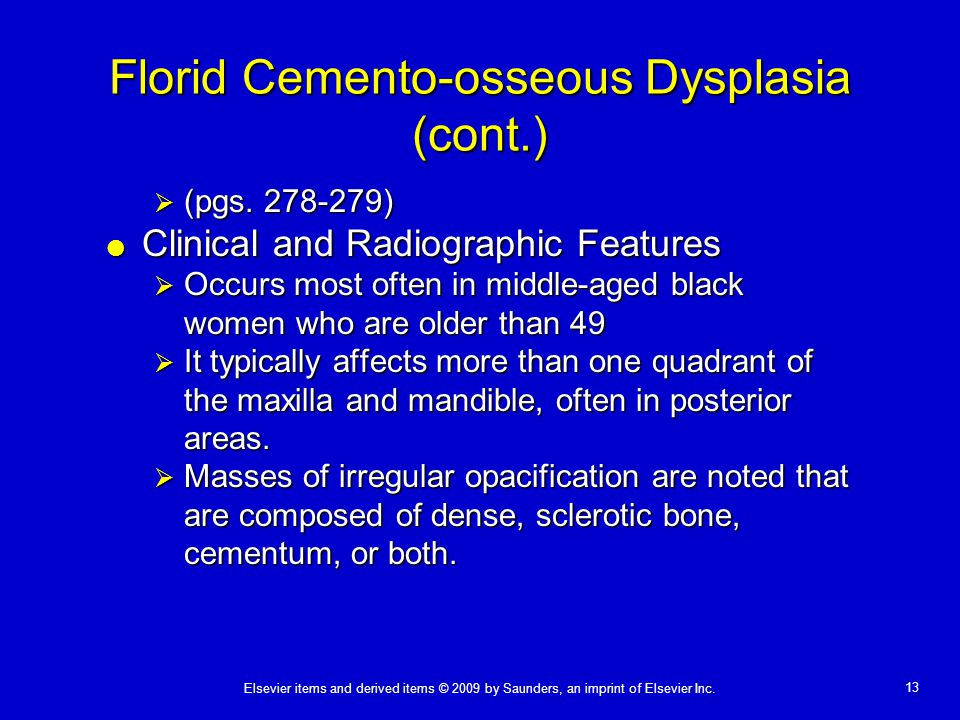 Florid Cemento-osseous Dysplasia (cont.)
