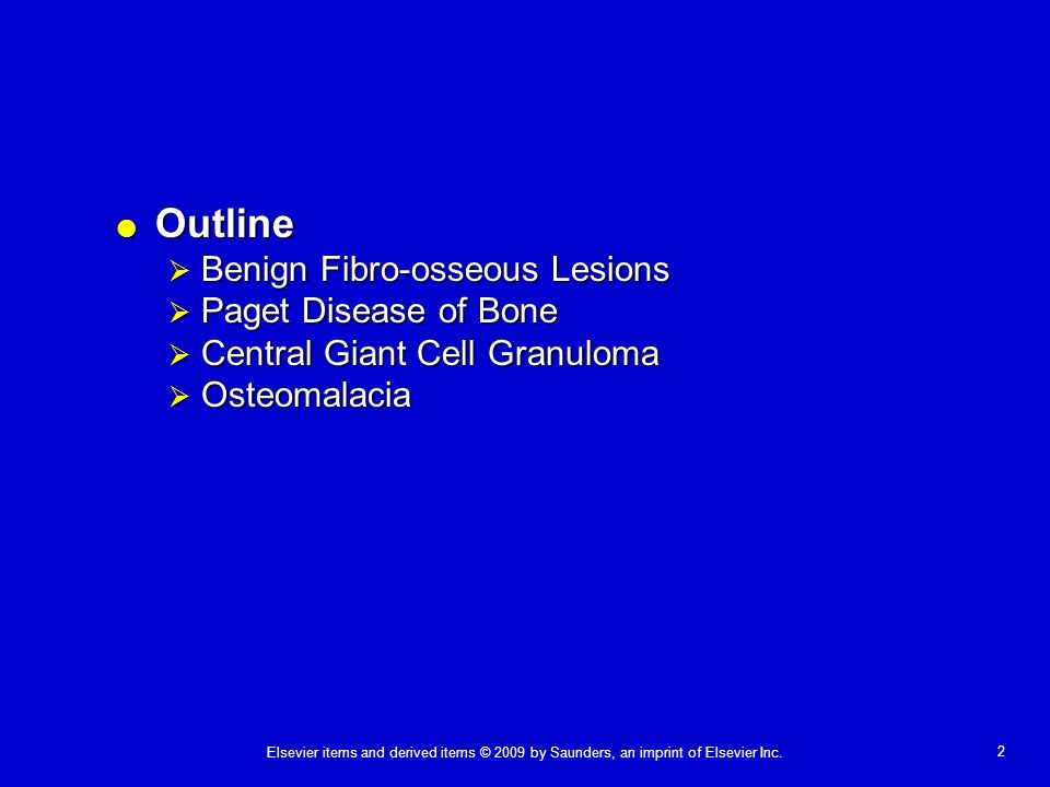 Outline Benign Fibro-osseous Lesions Paget Disease of Bone