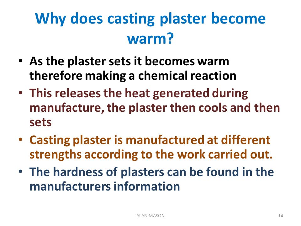 Why does casting plaster become warm