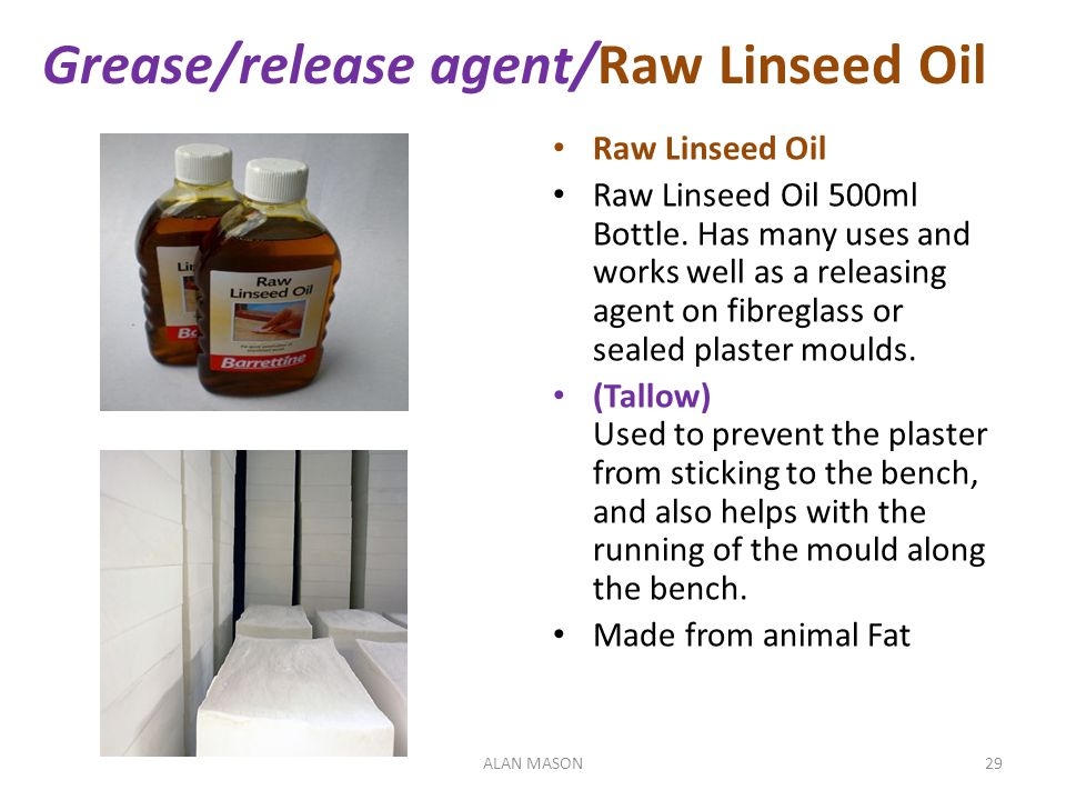 Grease/release agent/Raw Linseed Oil
