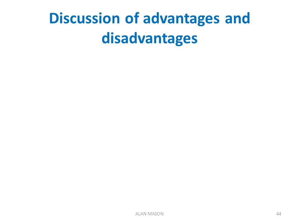 Discussion of advantages and disadvantages