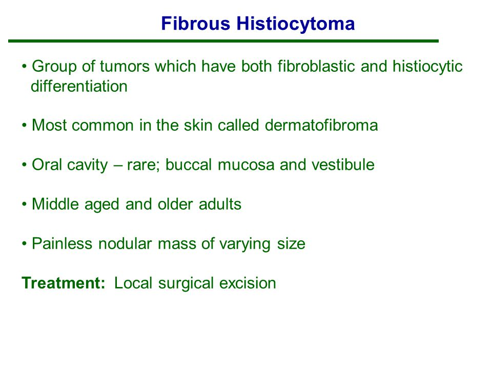 Fibrous Histiocytoma Group of tumors which have both fibroblastic and histiocytic. differentiation.