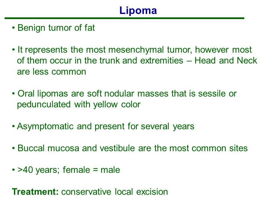 Lipoma Benign tumor of fat