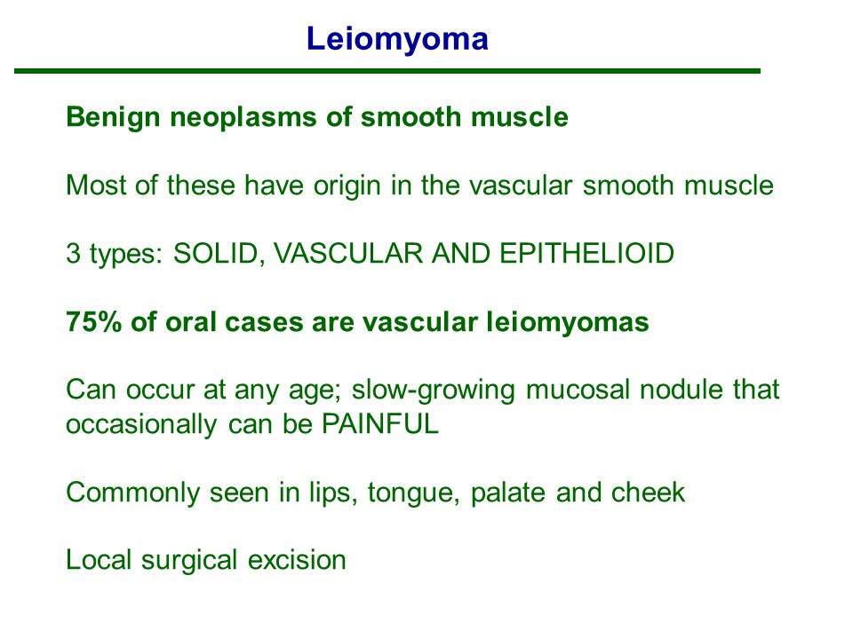 Leiomyoma Benign neoplasms of smooth muscle