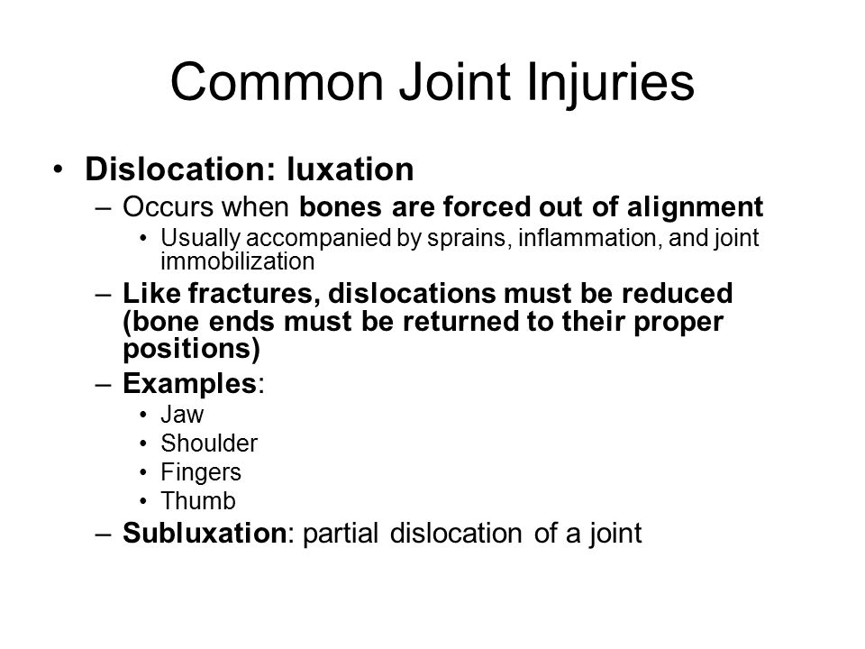 Common Joint Injuries Dislocation: luxation