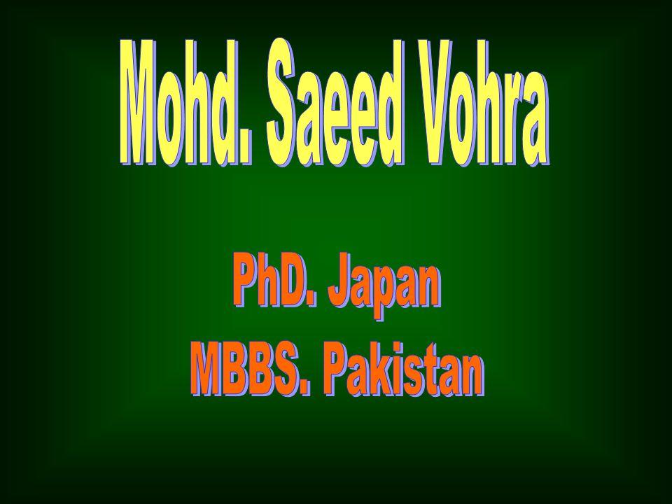 Mohd. Saeed Vohra PhD. Japan MBBS. Pakistan