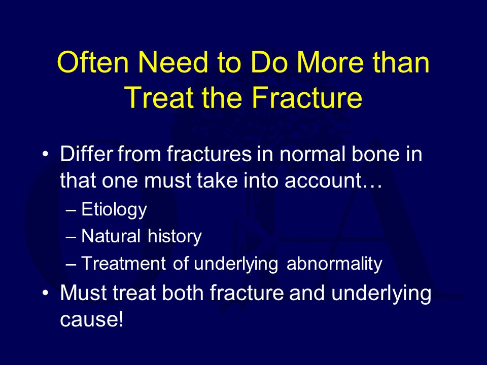 Often Need to Do More than Treat the Fracture
