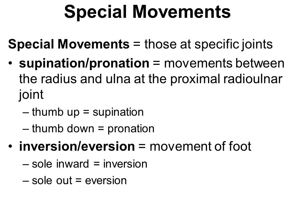 Special Movements Special Movements = those at specific joints