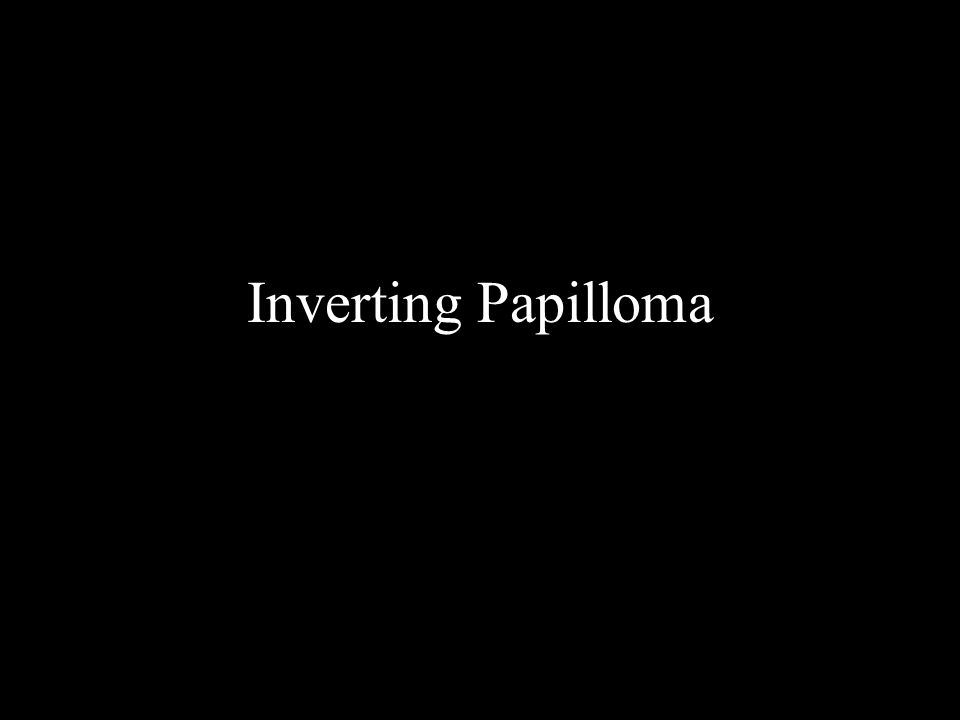 Inverting Papilloma