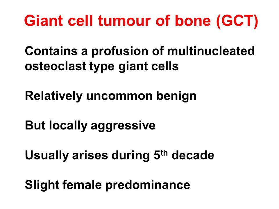 Giant cell tumour of bone (GCT)