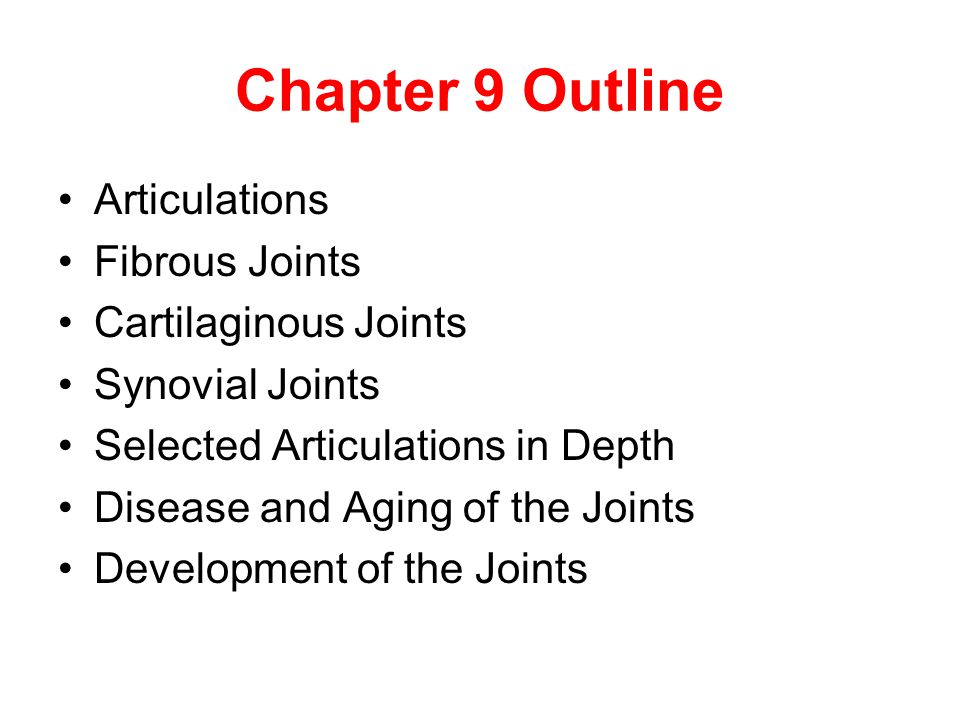 Chapter 9 Outline Articulations Fibrous Joints Cartilaginous Joints