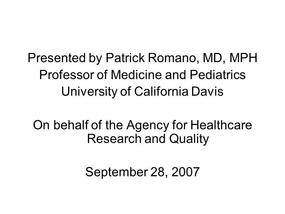 Presented by Patrick Romano, MD, MPH