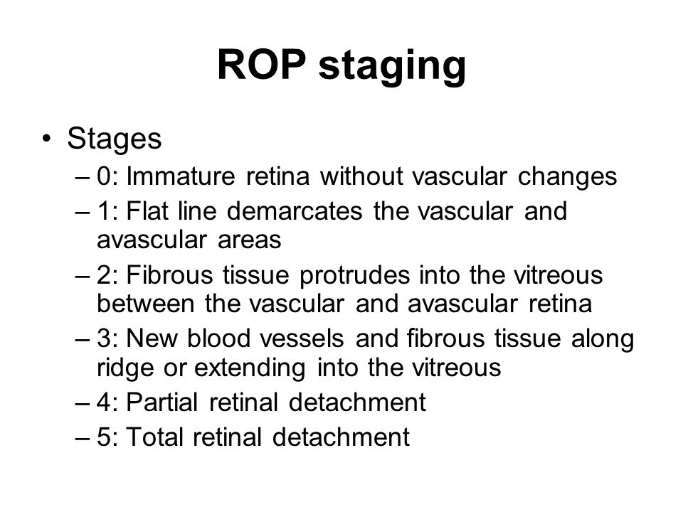 ROP staging Stages 0: Immature retina without vascular changes