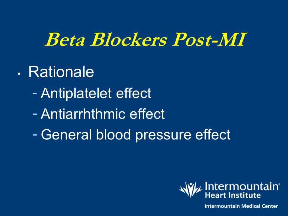 Beta Blockers Post-MI Rationale Antiplatelet effect