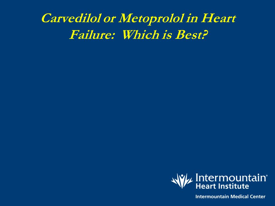 Carvedilol or Metoprolol in Heart Failure: Which is Best
