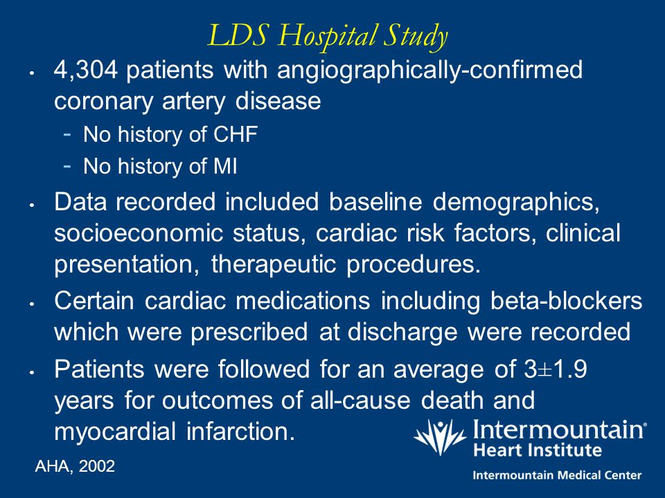 LDS Hospital Study 4,304 patients with angiographically-confirmed coronary artery disease. No history of CHF.