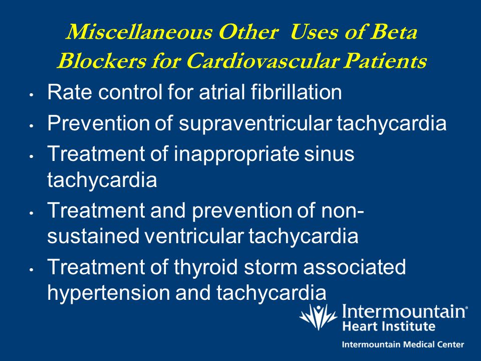 Miscellaneous Other Uses of Beta Blockers for Cardiovascular Patients