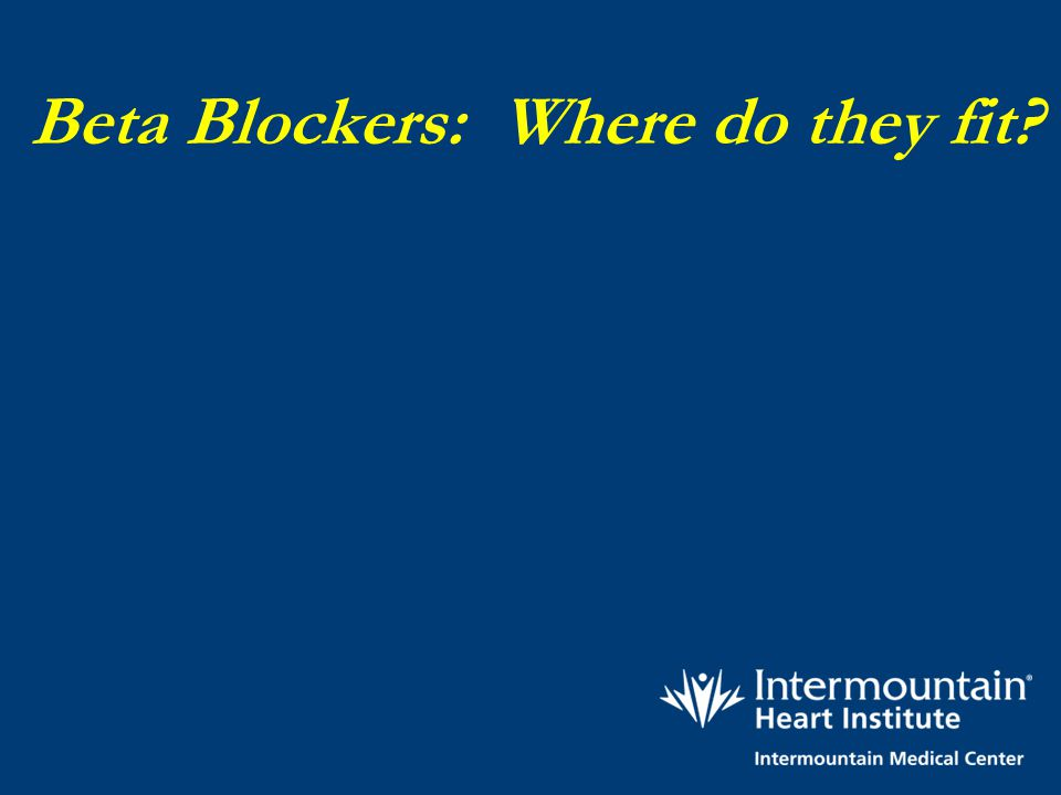 Beta Blockers: Where do they fit