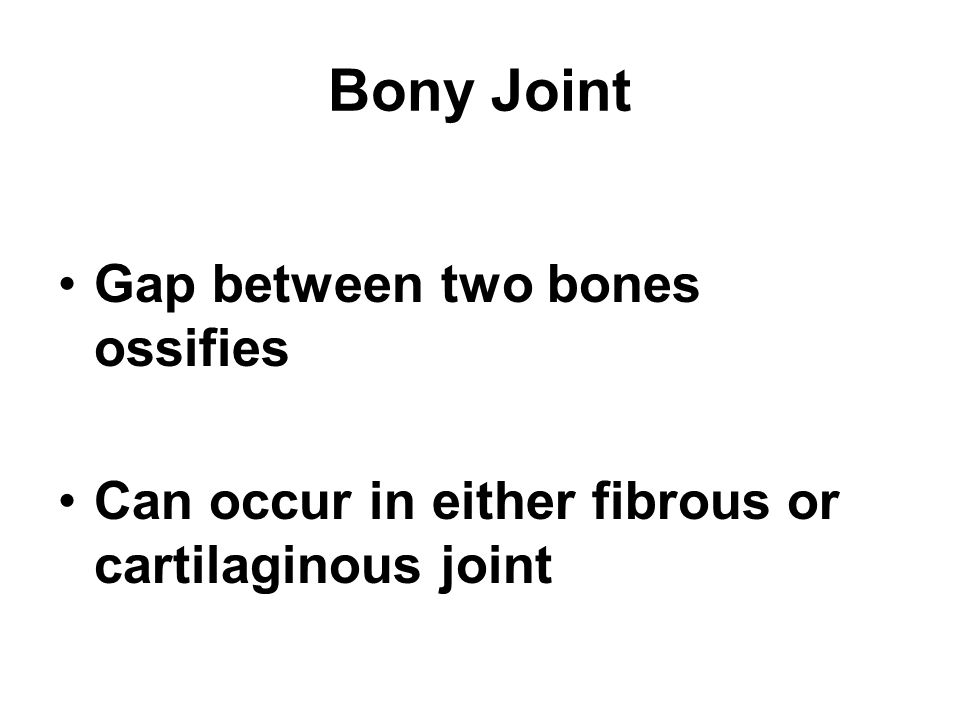 Bony Joint Gap between two bones ossifies