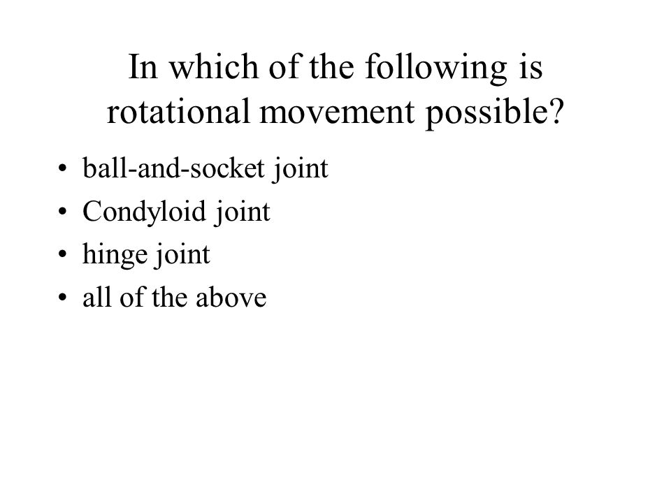 In which of the following is rotational movement possible