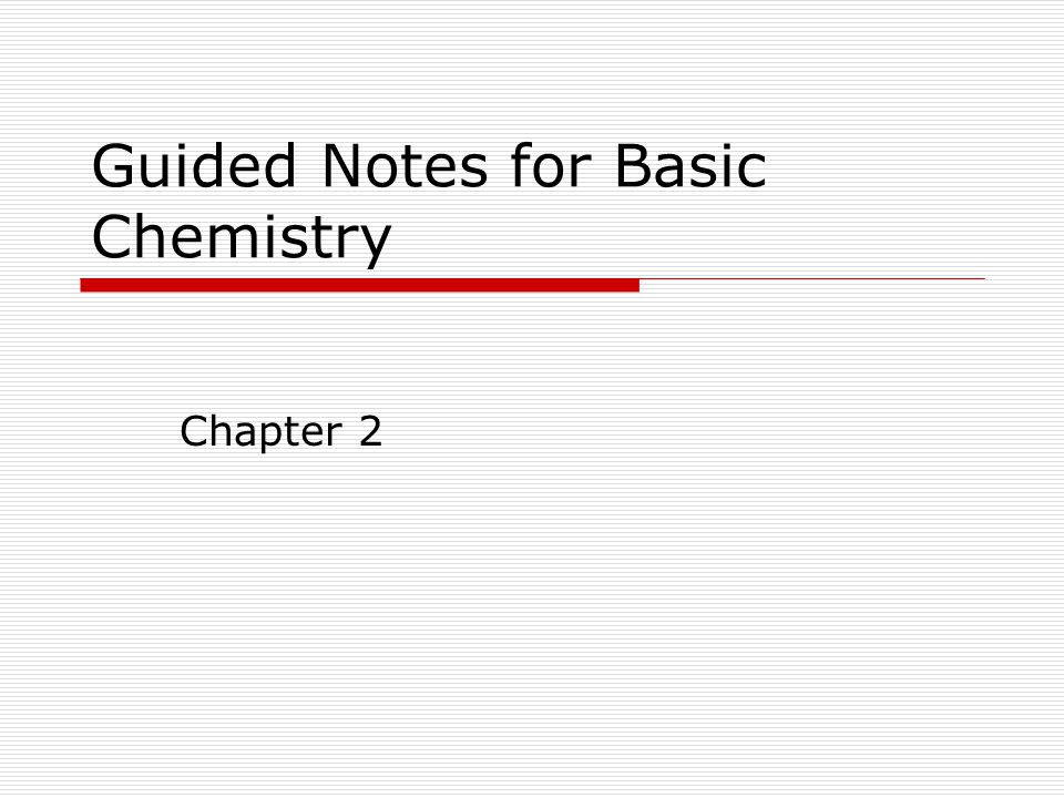 Guided Notes for Basic Chemistry