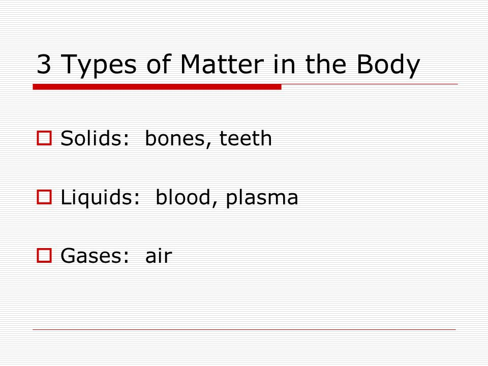 3 Types of Matter in the Body