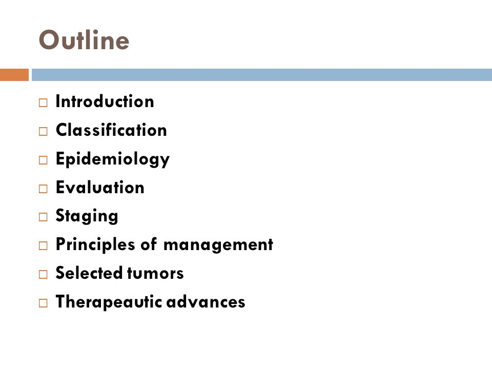 Outline Introduction Classification Epidemiology Evaluation Staging