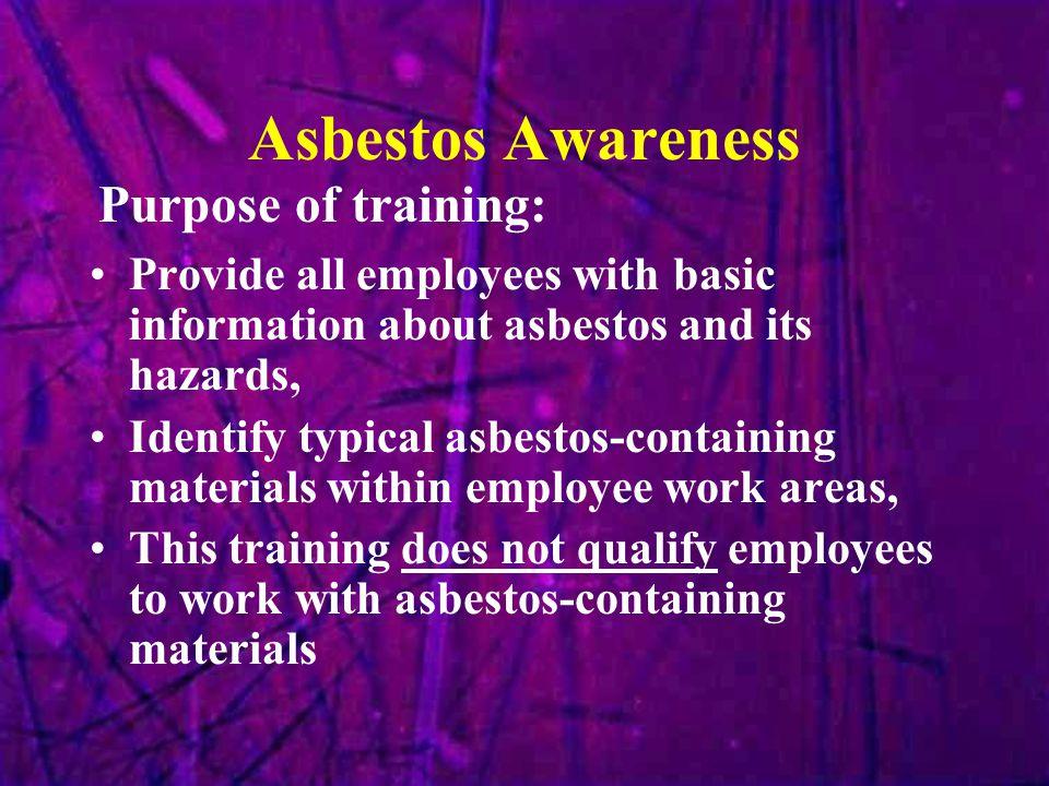 Asbestos Awareness Purpose of training: