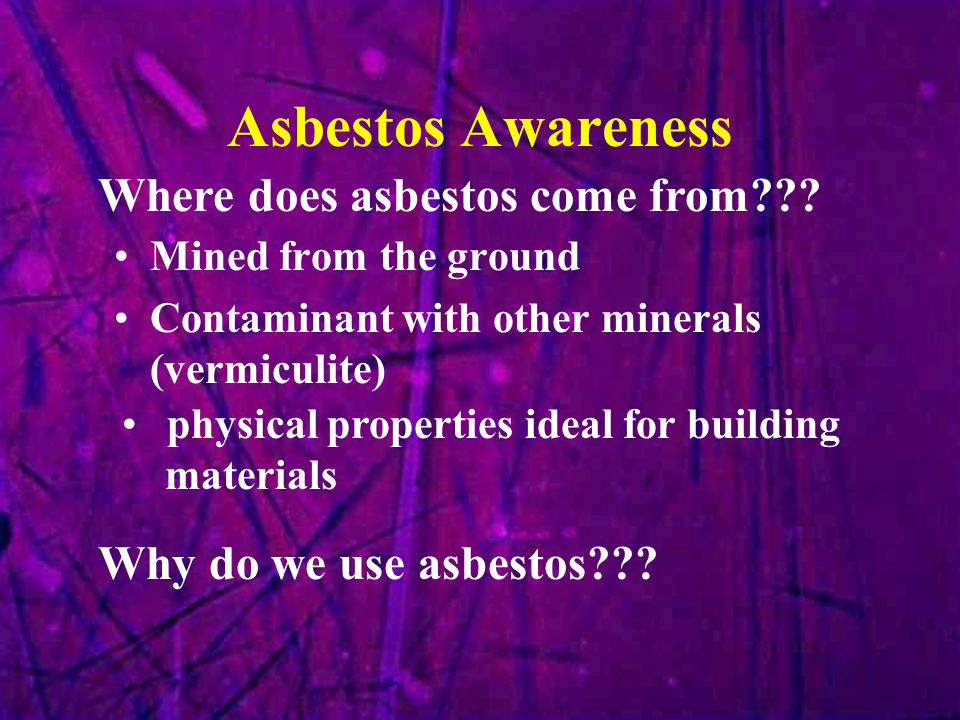 Asbestos Awareness Where does asbestos come from