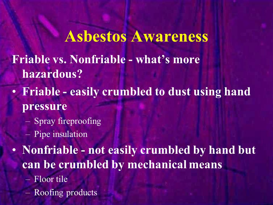 Asbestos Awareness Friable vs. Nonfriable - what's more hazardous