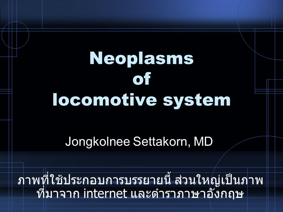 Neoplasms of locomotive system