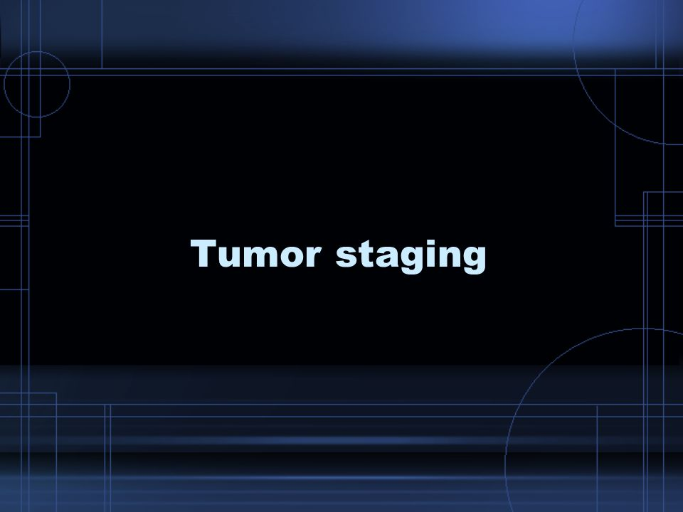 Tumor staging