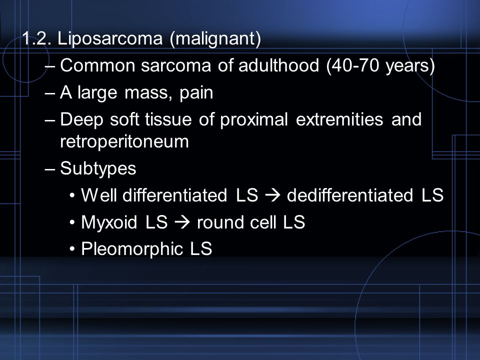 1.2. Liposarcoma (malignant)