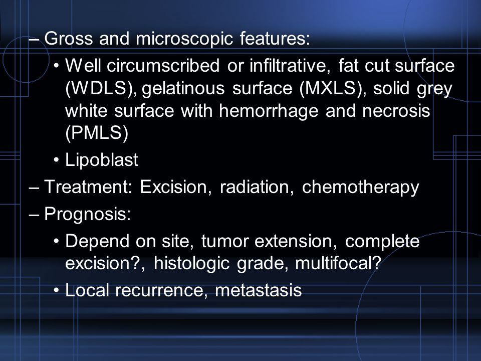 Gross and microscopic features: