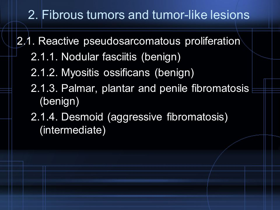 2. Fibrous tumors and tumor-like lesions