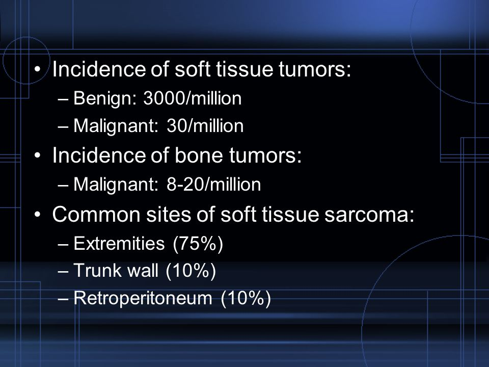 Incidence of soft tissue tumors: